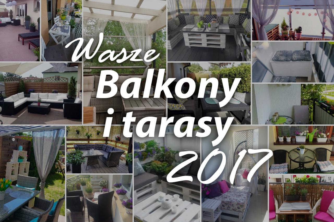 Wasze balkony i tarasy 2017 – inspiracje